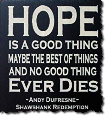 Hope is a Good Thing  Shawshank Redemption.jpg
